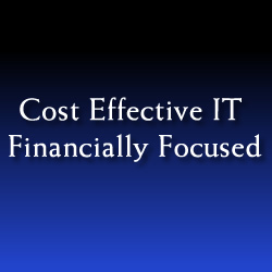 Cost Effective IT Financially Focused